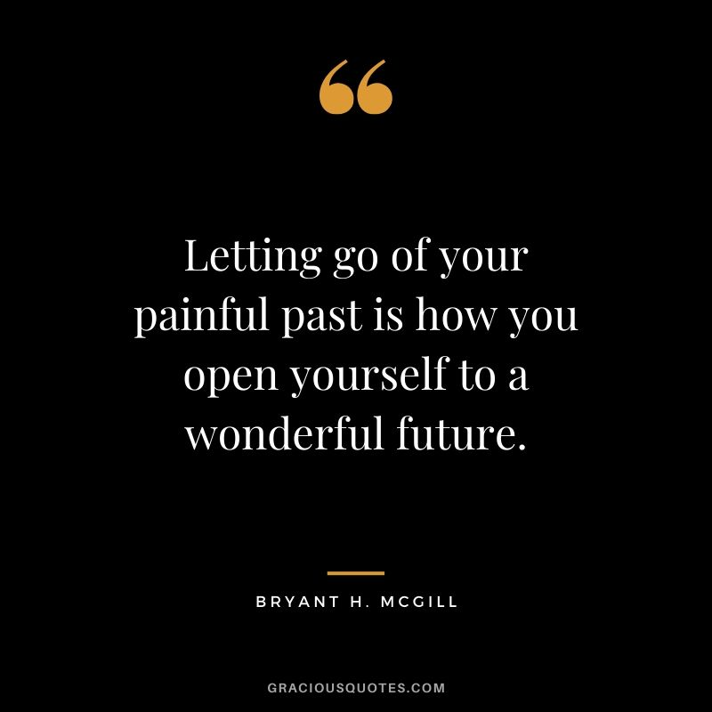 Letting go of your painful past is how you open yourself to a wonderful future. #sad #memory #quotes