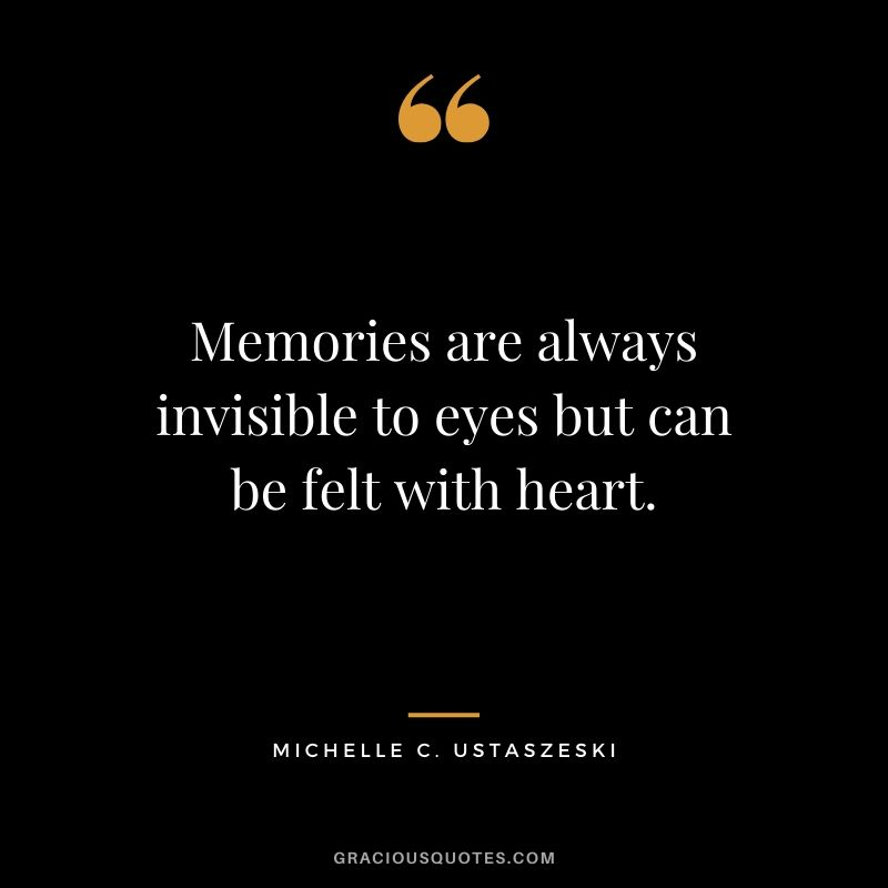 Memories are always invisible to eyes but can be felt with heart. #quotes #memories