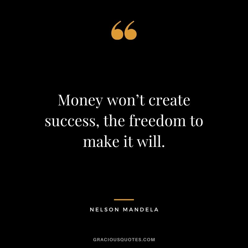 Money won't create success, the freedom to make it will. - Nelson Mandela #money #quotes #success #nelsonmandela