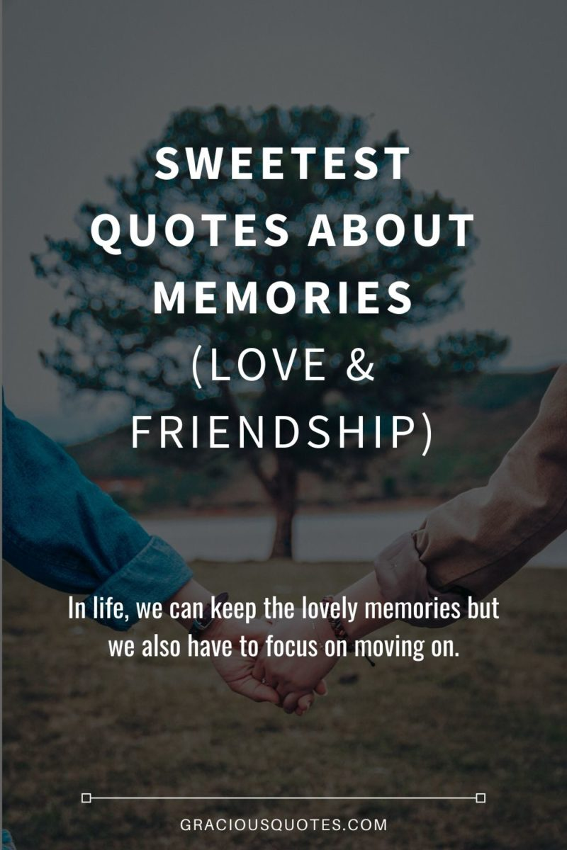 Sweetest-Quotes-About-Memories-LOVE-FRIENDSHIP-Gracious-Quotes