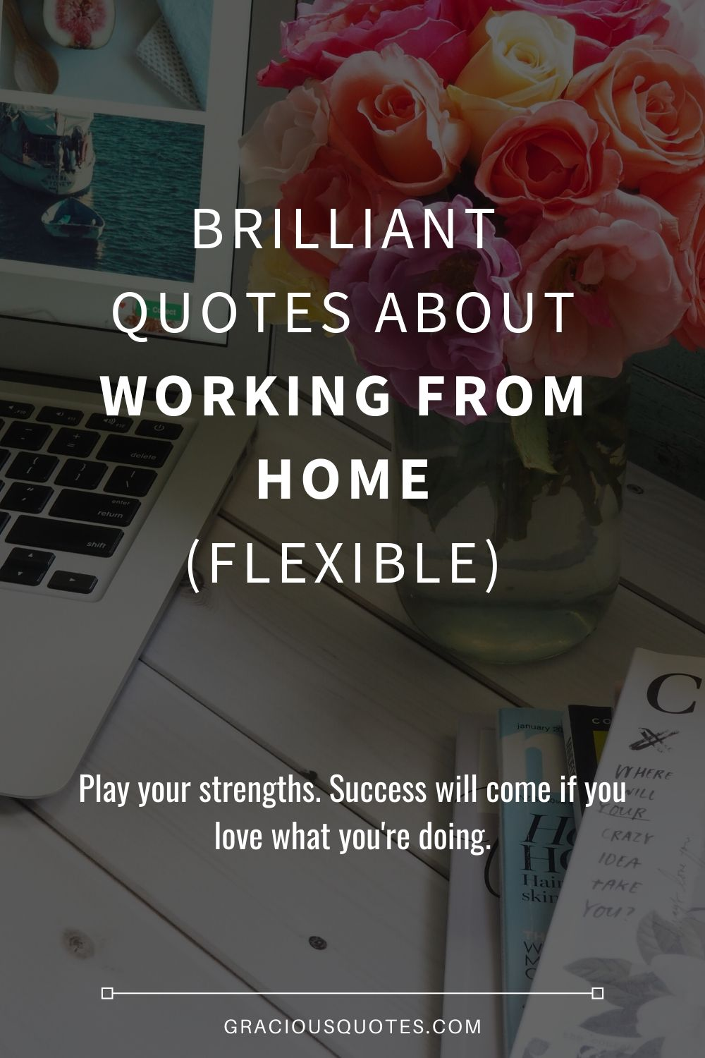 Brilliant-Quotes-About-Working-From-Home-FLEXIBLE-Gracious-Quotes