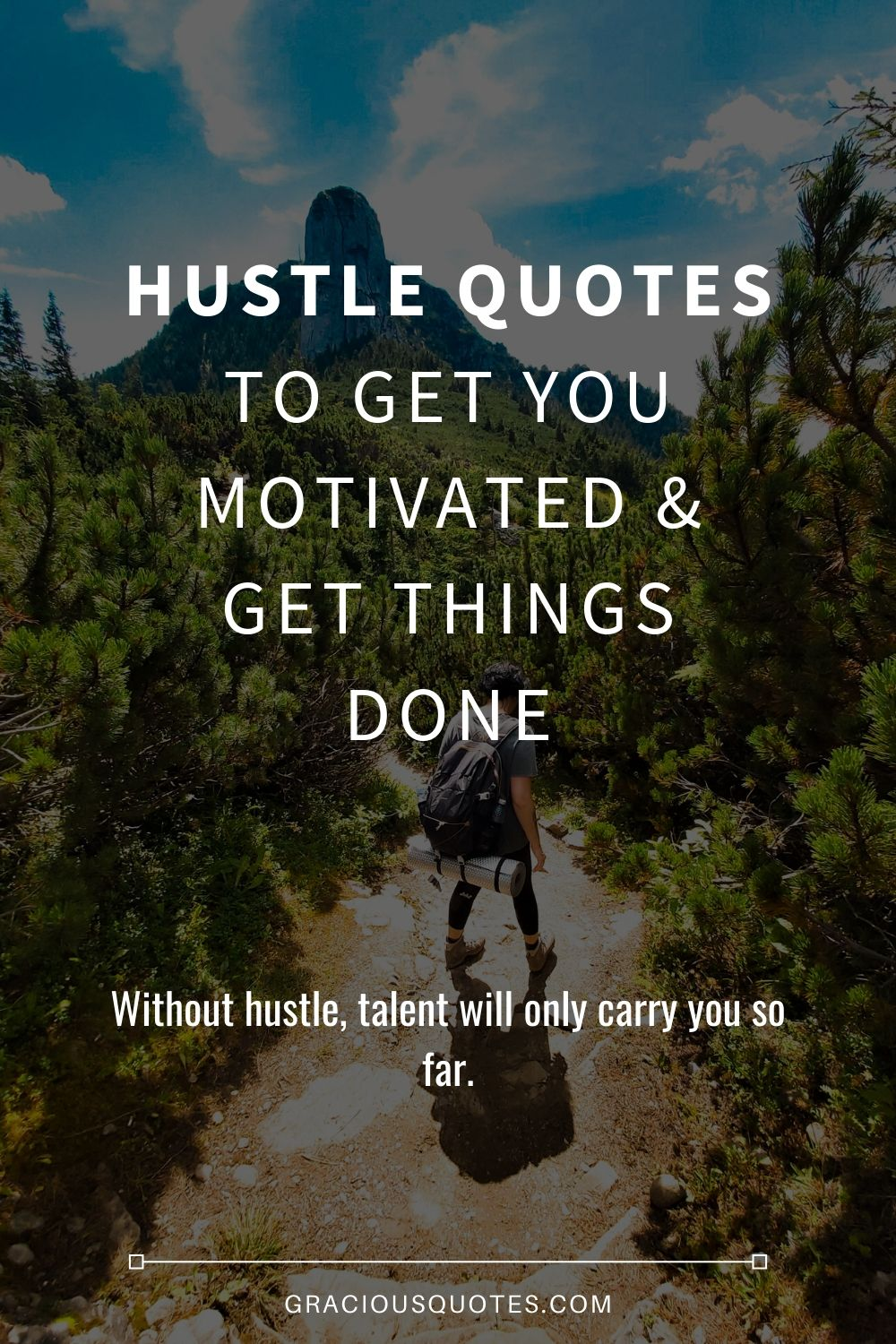 Hustle-Quotes-To-Get-You-Motivated-Get-Things-Done-Gracious-Quotes