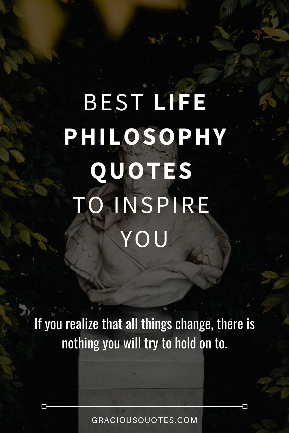 Best Life Philosophy Quotes to Inspire You - Gracious Quotes