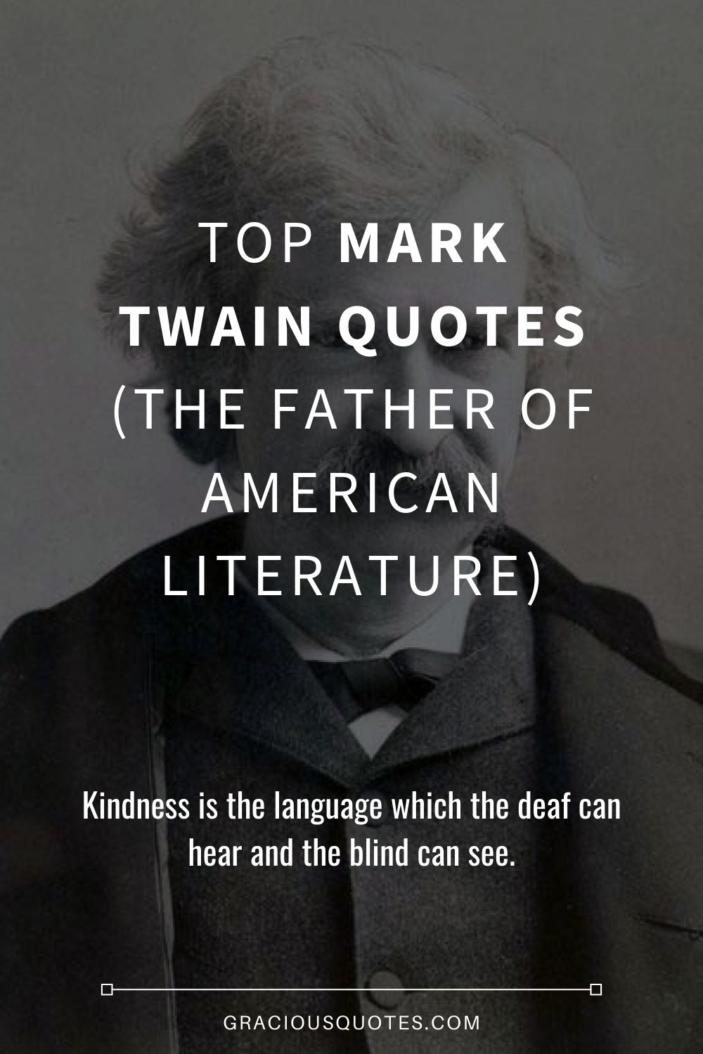Top-81-Mark-Twain-Quotes-The-Father-of-American-Literature-Gracious-Quotes