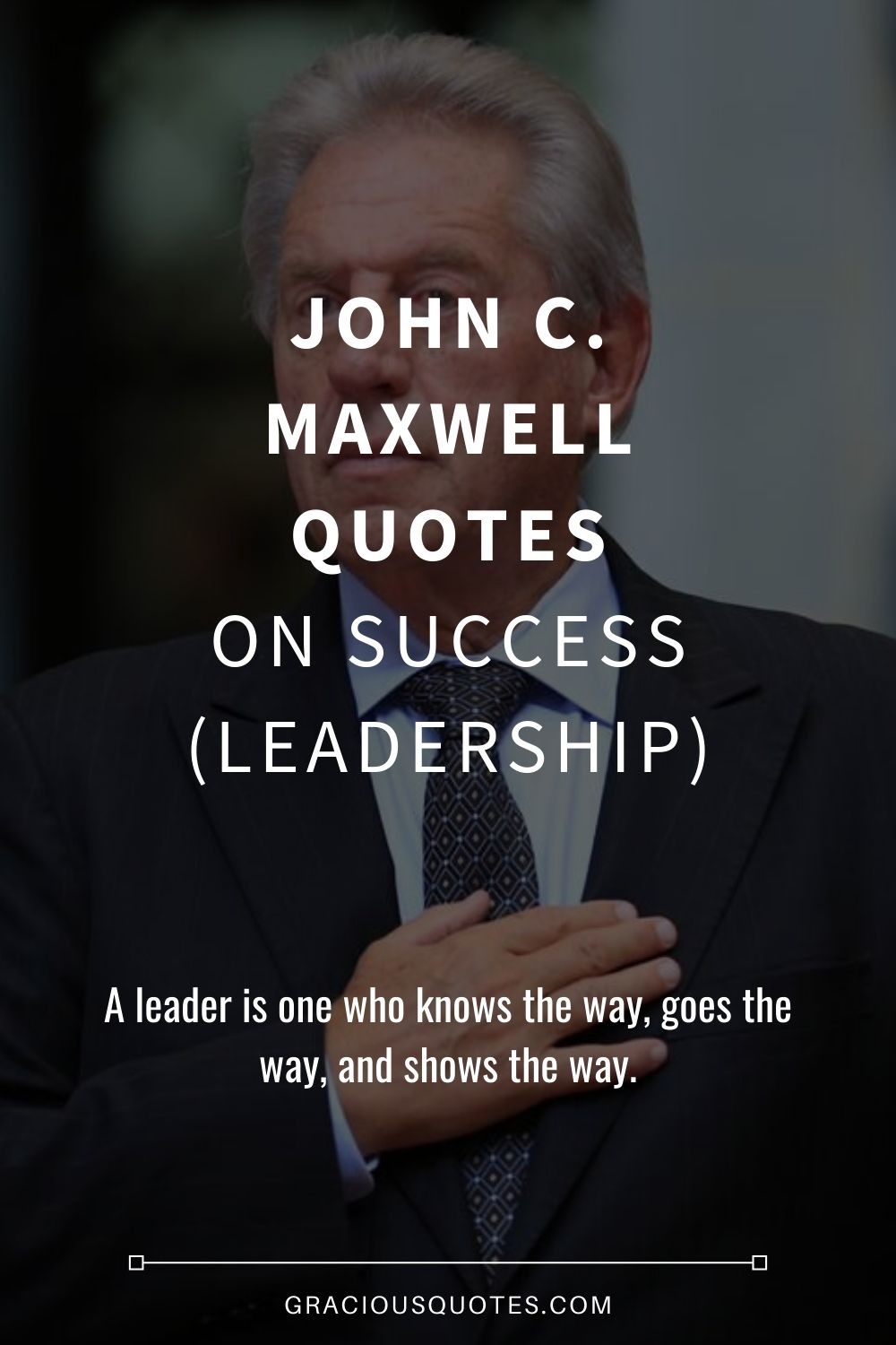 John C. Maxwell Quotes on Success (LEADERSHIP) - Gracious Quotes