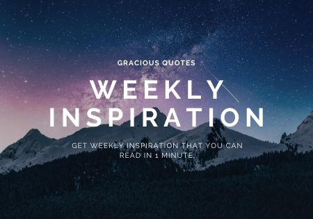 WEEKLY INSPIRATION - Gracious Quotes Premium