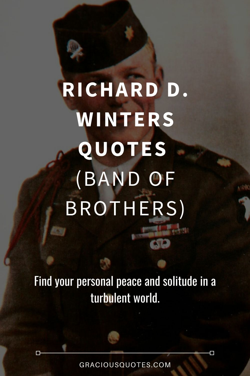 Richard D. Winters Quotes (BAND OF BROTHERS) - Gracious Quotes