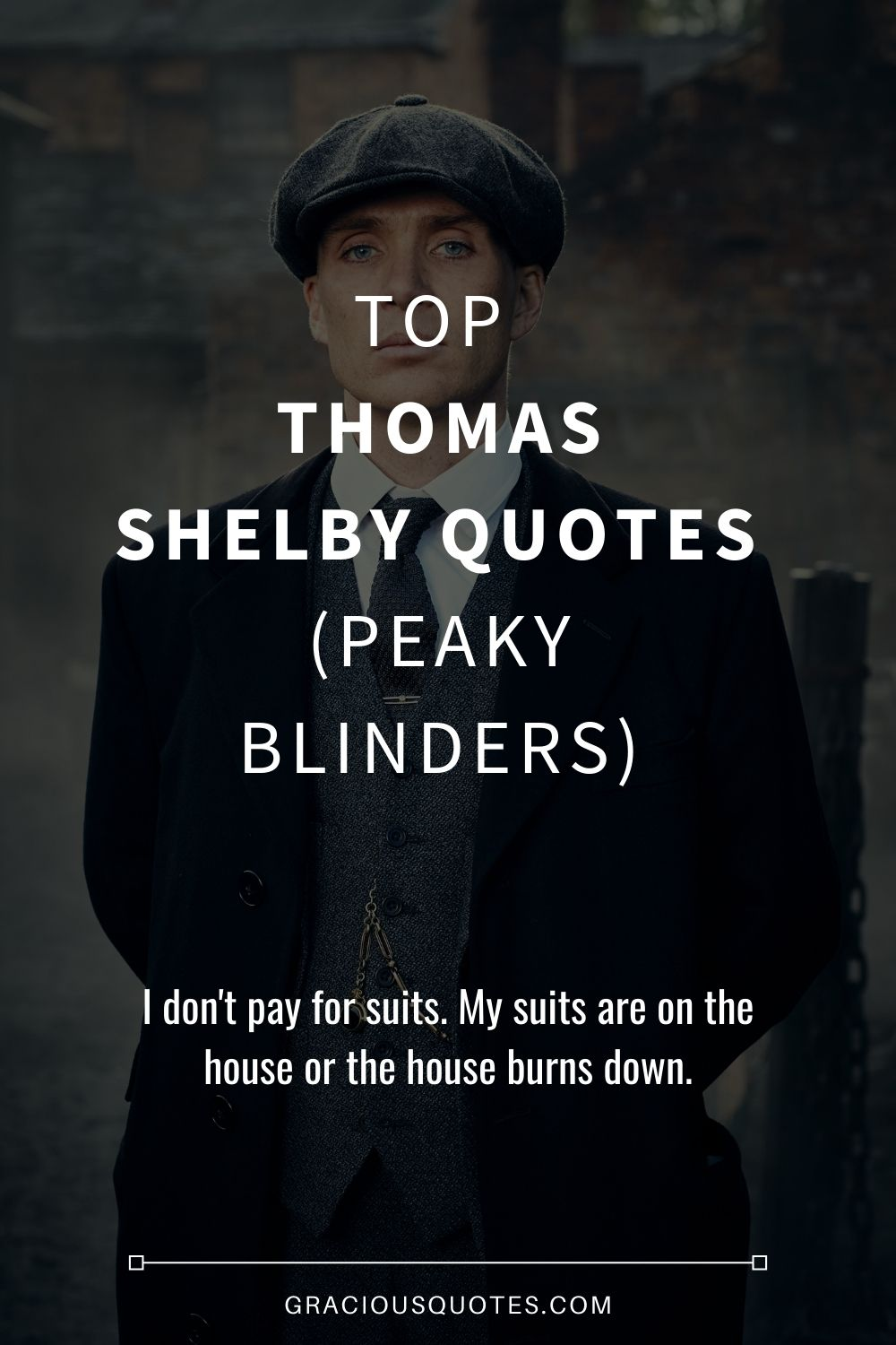 Top Thomas Shelby Quotes (PEAKY BLINDERS) - Gracious Quotes