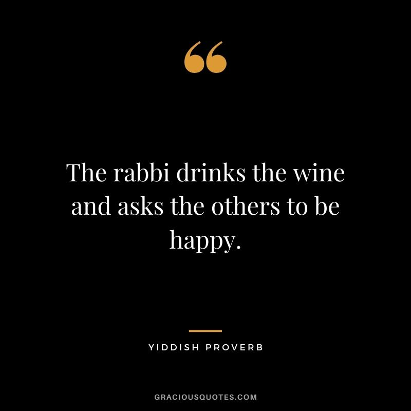 The rabbi drinks the wine and asks the others to be happy.