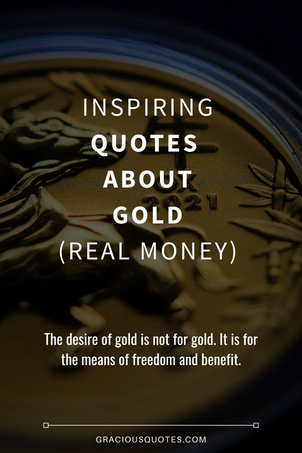 Inspiring Quotes About Gold (REAL MONEY) - Gracious Quotes