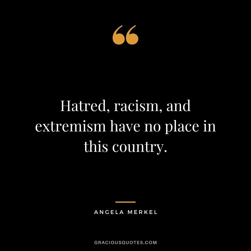 Hatred, racism, and extremism have no place in this country.